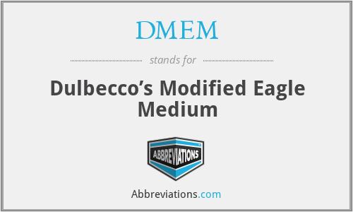 DMEM - Dulbecco's Modified Eagle Medium