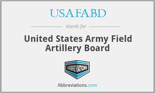 USAFABD - United States Army Field Artillery Board