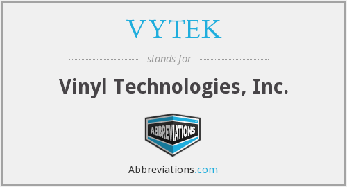 What does VYTEK stand for?