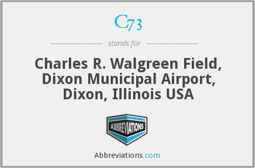 C73 - Charles R. Walgreen Field, Dixon Municipal Airport, Dixon, Illinois USA