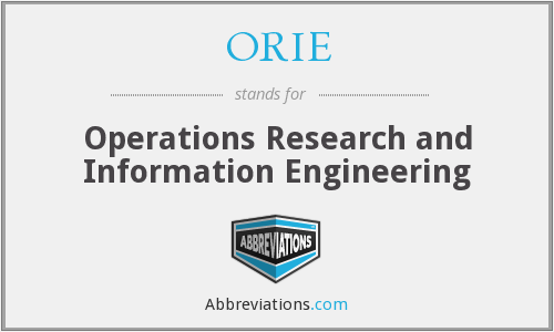 ORIE - Operations Research and Information Engineering