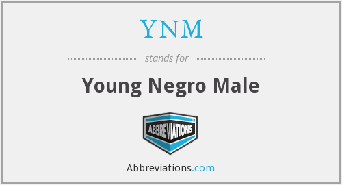 YNM - Young Negro Male