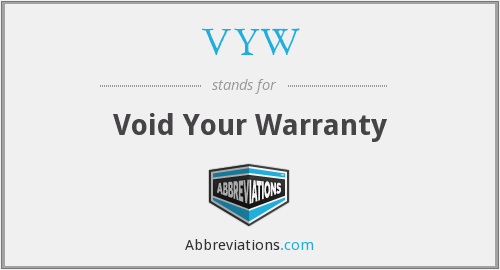 VYW - Void Your Warranty