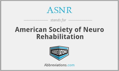ASNR - American Society of Neuro Rehabilitation