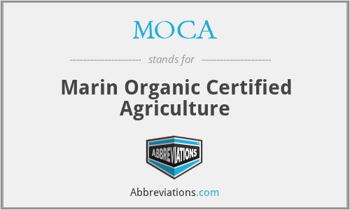 MOCA - Marin Organic Certified Agriculture