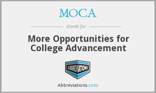 MOCA - More Opportunities for College Advancement
