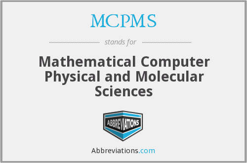 MCPMS - Mathematical Computer Physical and Molecular Sciences