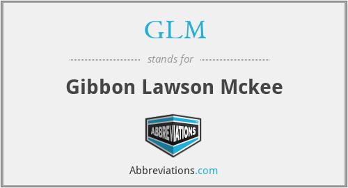 GLM - Gibbon Lawson Mckee