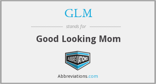 GLM - Good Looking Mom