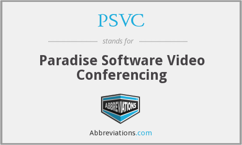 PSVC - Paradise Software Video Conferencing