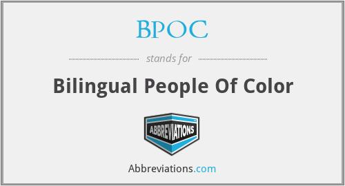 BPOC - Bilingual People Of Color