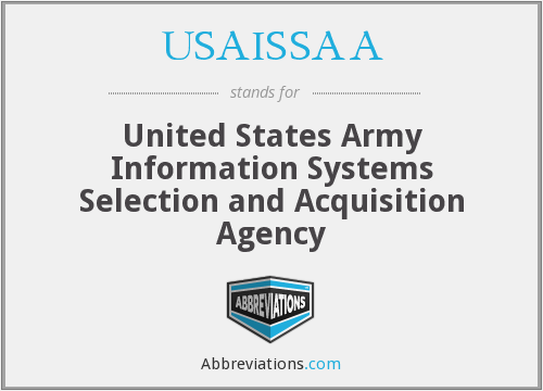 USAISSAA - United States Army Information Systems Selection and Acquisition Agency