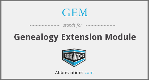GEM - Genealogy Extension Module
