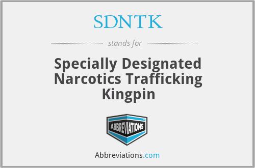 SDNTK - Specially Designated Narcotics Trafficking Kingpin
