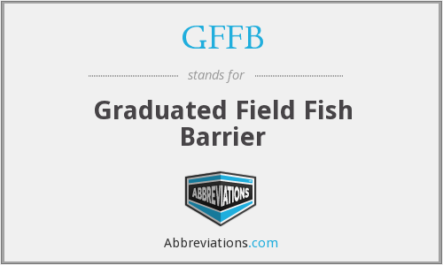 GFFB - Graduated Field Fish Barrier
