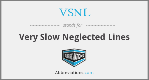 VSNL - Very Slow Neglected Lines