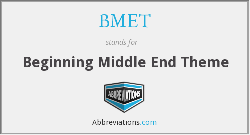 BMET - Beginning Middle End Theme