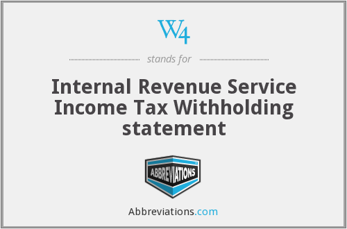 W4 - Internal Revenue Service Income Tax Withholding statement