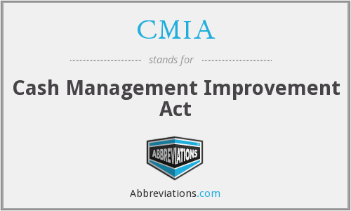 CMIA - Cash Management Improvement Act