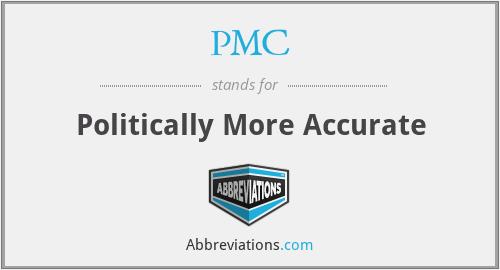 PMC - Politically More Accurate