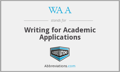 WAA - Writing for Academic Applications