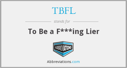TBFL - To Be a F***ing Lier