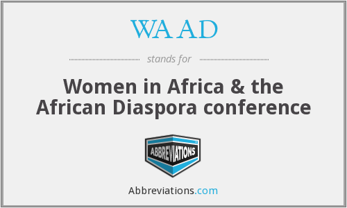 WAAD - Women in Africa & the African Diaspora conference