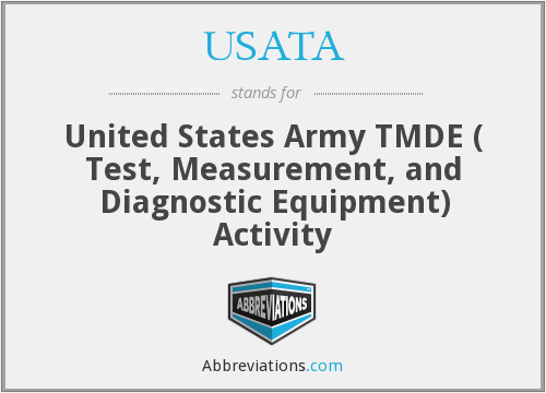 USATA - United States Army TMDE ( Test, Measurement, and Diagnostic Equipment) Activity