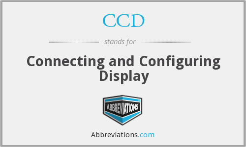 CCD - Connecting and Configuring Display