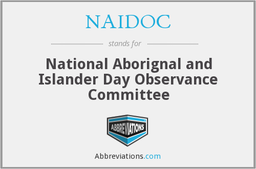 NAIDOC - National Aborignal and Islander Day Observance Committee