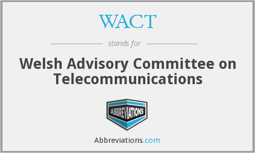 WACT - Welsh Advisory Committee on Telecommunications
