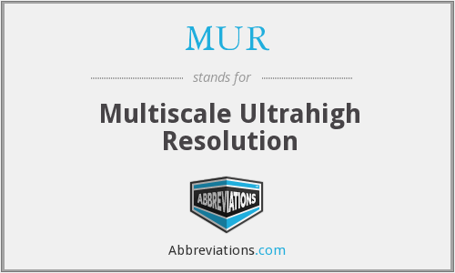 MUR - Multiscale Ultrahigh Resolution
