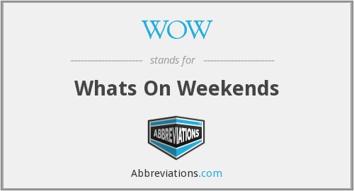WOW - Whats On Weekends