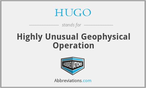 HUGO - Highly Unusual Geophysical Operation