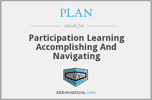 PLAN - Participation Learning Accomplishing And Navigating