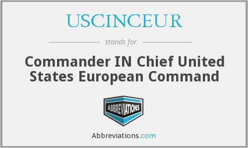 USCINCEUR - Commander IN Chief United States European Command