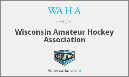 What does WAHA stand for?