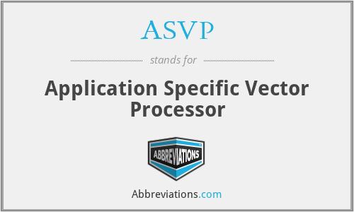 ASVP - Application Specific Vector Processor