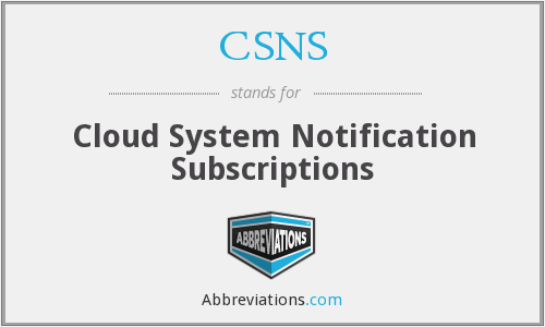 CSNS - Cloud System Notification Subscriptions