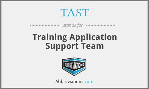TAST - Training Application Support Team