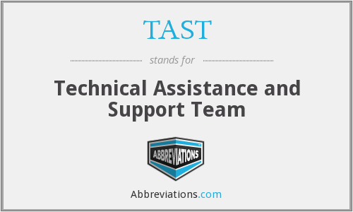 What is the abbreviation for technical assistance and support team?