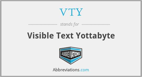 VTY - Visible Text Yottabyte