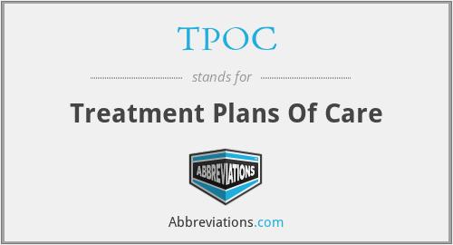 TPOC - Treatment Plans Of Care