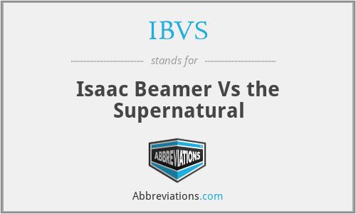 IBVS - Isaac Beamer Vs the Supernatural
