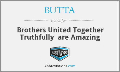 What does BUTTA stand for?