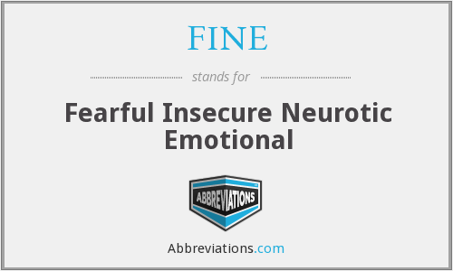 FINE - Fearful Insecure Neurotic Emotional