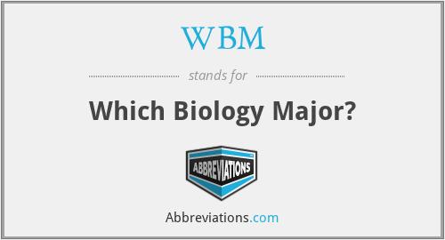 WBM - Which Biology Major?