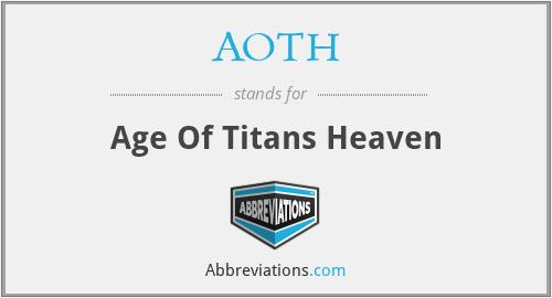 AOTH - Age Of Titans Heaven