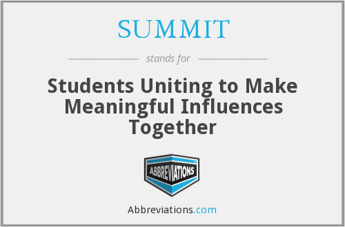 SUMMIT - Students Uniting to Make Meaningful Influences Together