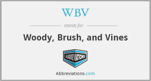 WBV - Woody, Brush, and Vines